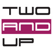 TWO AND UP